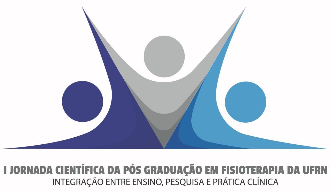 I Jornada Científica da Pós Graduação em Fisioterapia da UFRN - Integração entre ensino, pesquisa e prática clínica