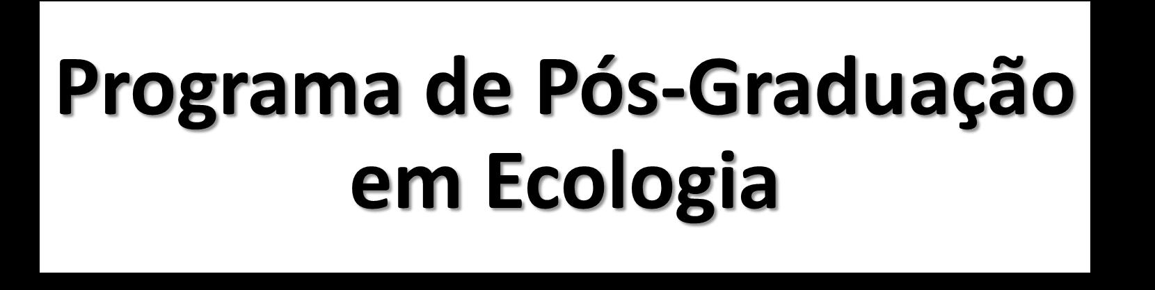 PROGRAMA DE PÓS GRADUAÇÃO EM ECOLOGIA