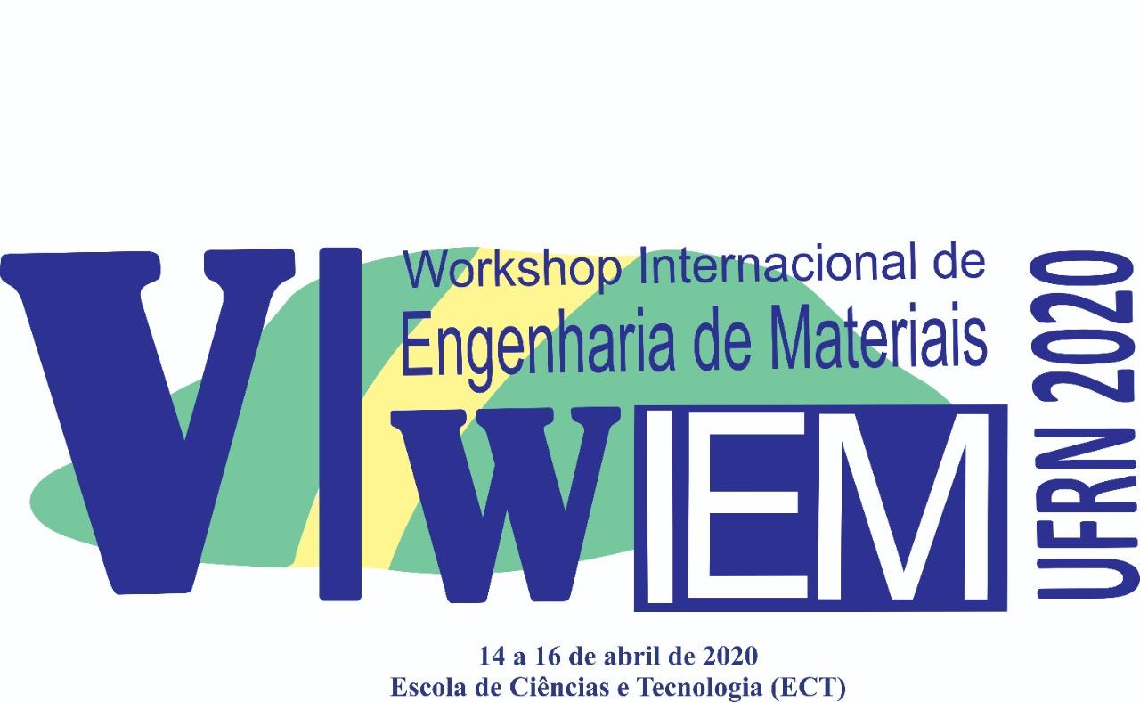 VI Workshop Internacional de Engenharia de Materiais da UFRN 2020