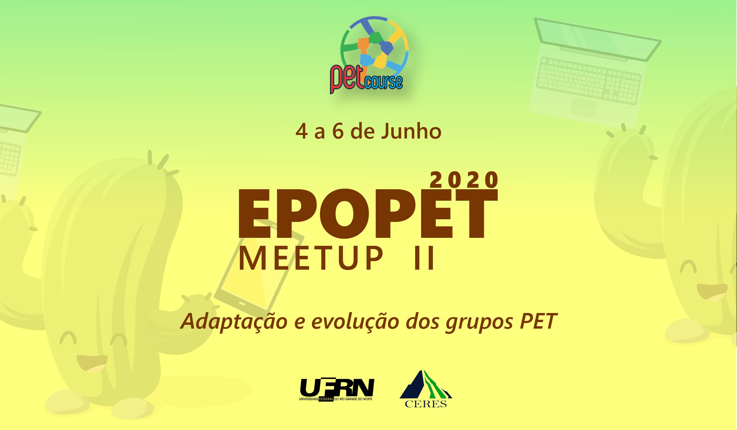 EPOPET MeetUp - Encontro Potiguar dos Grupos PET 2020 - Parte 2