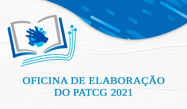 OFICINA DE ELABORAÇÃO DO PATCG 2021